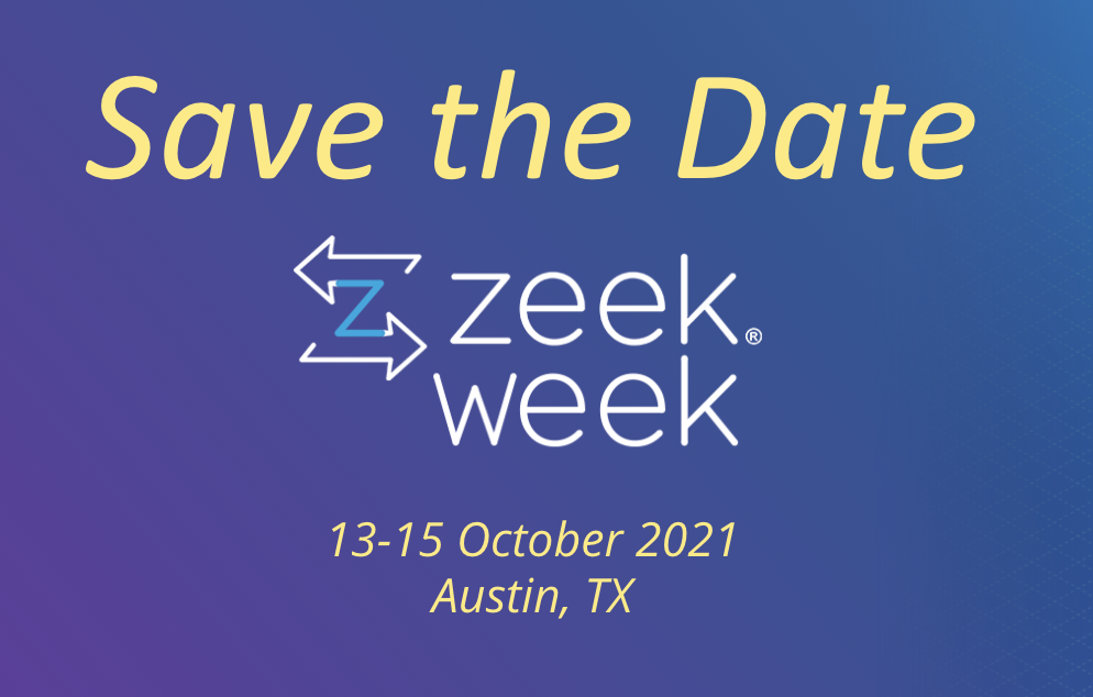 Save the Date – ZeekWeek 2021 Hybrid Event