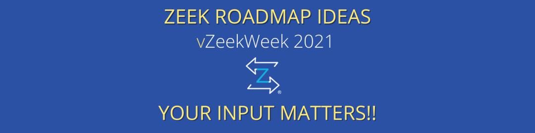 vZeekWeek Roadmap: Looking for Input