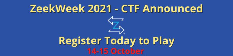 ZeekWeek 2021 – CTF Announced – Register Today to Play